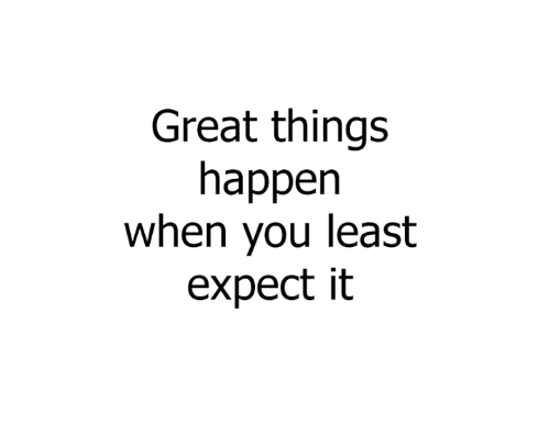 great-things-happen-when-you-least-expect-it-7050644